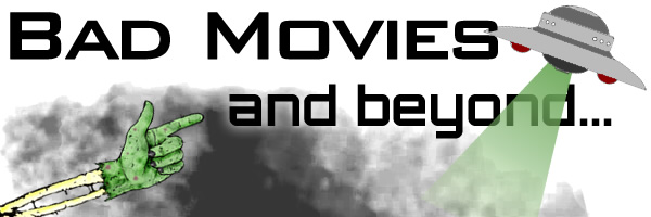 Bad Movies & beyond
