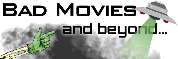 Bad Movies & beyond