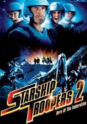 Starship Troopers 2: Hero of the Federation | Bad Movies ...